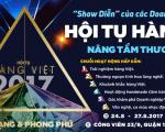 """HỘI TỤ HÀNG VIỆT 2017 – """"SHOW DIỄN"""" CỦA CÁC THƯƠNG HIỆU VIỆT"""